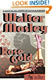 Rose Gold: An Easy Rawlins Mystery