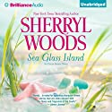 Sea Glass Island: Ocean Breeze, Book 3 (       UNABRIDGED) by Sherryl Woods Narrated by Shannon McManus