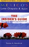 img - for Mexico's Lake Chapala and Ajijic: The Insiders Guide by Teresa A. Kendrick(June 1, 2005) Paperback book / textbook / text book