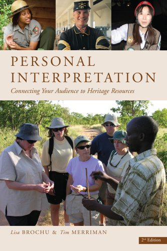Personal Interpretation: Connecting Your Audience to Heritage Resources 2nd (second) Edition by Lisa Brochu, Tim Merriman [2008]
