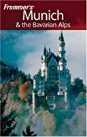 Frommer's Munich & the Bavarian Alps (Frommer's Complete)