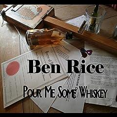 Pour Me Some Whiskey
