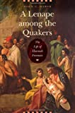 A Lenape among the Quakers: The Life of Hannah Freeman