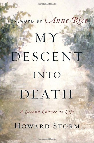 [ My Descent Into Death: A Second Chance at Life , by Storm, Howard ( Author ) Hardcover 2005 ], by Howard Storm