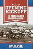 Opening Kickoff: The Tumultuous Birth of a Football Nation