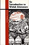 img - for Introduction to Welsh Literature (University of Wales Press - Writers of Wales) book / textbook / text book