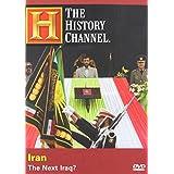 Iran - The Next Iraq? (History Channel) ~ Iran: The Next Iraq?
