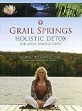 Grail Springs Holistic Detox: For Body, Mind & Spirit ,by Marentette, Madeleine ( 2007 ) Paperback