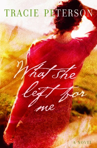 What She Left For Me by Tracie Peterson ebook deal