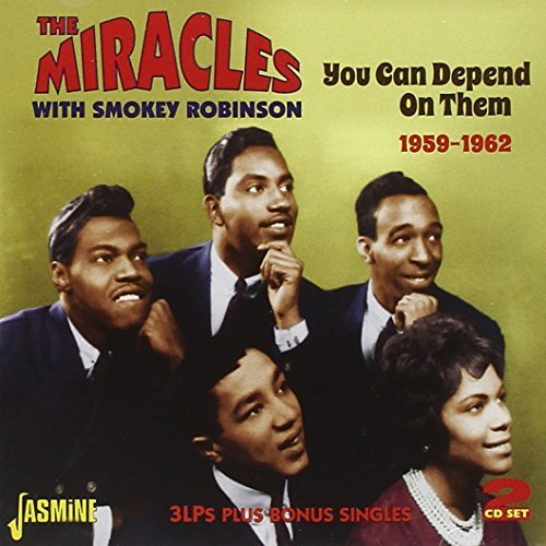 You Can Depend On Them 1959-1962 by The Miracles & Smokey Robinson (2013-10-20)