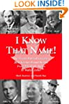 I Know That Name!: The People Behind...