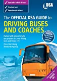 img - for The Official DSA Guide to Driving Buses and Coaches book / textbook / text book