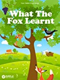 img - for What The Fox Learnt (Illustrated) (Four Fables from Aesop) book / textbook / text book
