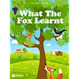 What The Fox Learnt (Illustrated) (Four Fables from Aesop) ~ Aesop