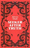 Seeker After Truth: A Handbook (0863040128) by Shah, Idries