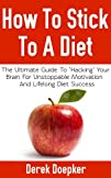 How To Stick To A Diet: The Ultimate…