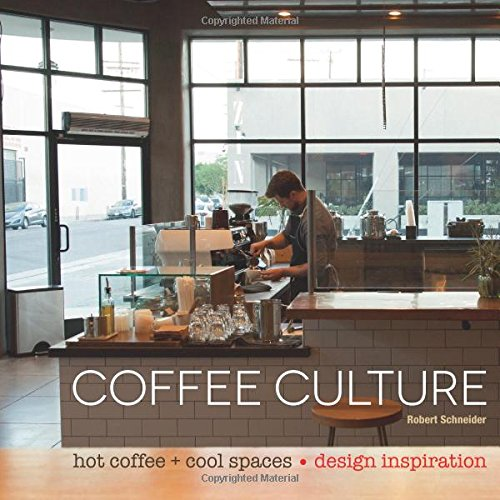 Coffee Culture: Hot Coffee + Cool Spaces (Bar Nine Coffee compare prices)