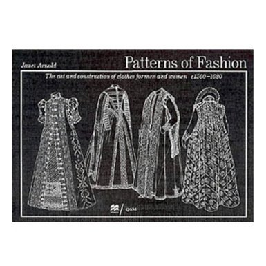 Patterns of Fashion 3: c1560 - 1620