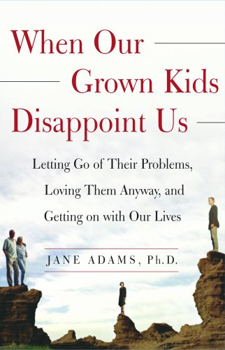 when-our-grown-kids-disappoint-us-letting-go-of-their-problems-loving-them-anyway-english-edition