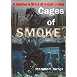 Cages of Smokeby Markham Turner