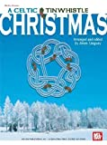 img - for Mel Bay A Celtic Tinwhistle Christmas by Tanguay, James (2003) Paperback book / textbook / text book