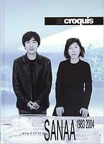 El Croquis Sanaa 1983-2004: Sejima Nishizawa 77(I)+99+121/122 HB ed