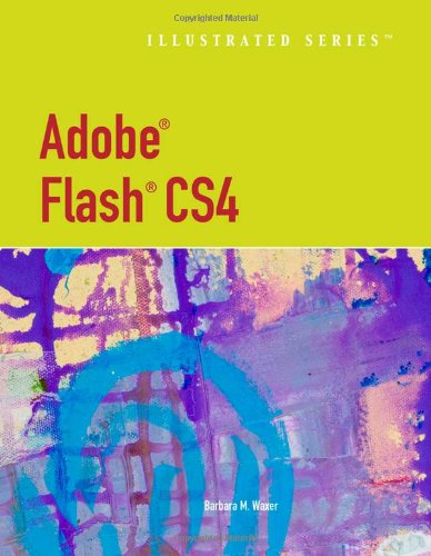 Adobe® Flash® CS4 - Illustrated Introductory
