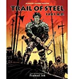 img - for [ TRAIL OF STEEL: 1441 A.D. - IPS [ TRAIL OF STEEL: 1441 A.D. - IPS ] BY MATEU-MESTRE, MARCOS ( AUTHOR )AUG-15-2012 HARDCOVER Hardcover ] Mateu-Mestre, Marcos ( AUTHOR ) Aug - 15 - 2012 [ Hardcover ] book / textbook / text book