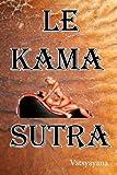 Le Kama Sutra (French Edition) (1477504303) by Vatsyayana