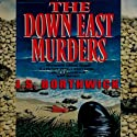 The Down-East Murders (       UNABRIDGED) by J. S. Borthwick Narrated by Christina Thurmond