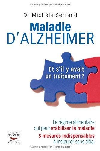 Maladie d'Alzheimer- et s'il y avait un traitement ?