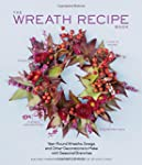 The Wreath Recipe Book: Year-Round Wr...