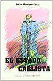img - for El estado carlista: Principios teoricos y practica politica, 1872-1876 (Coleccion Luis Hernando de Larramendi) (Spanish Edition) book / textbook / text book