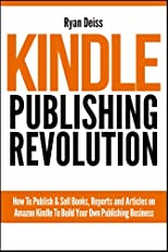 Kindle Publishing Revolution - Amazon Kindle Publishing Guide