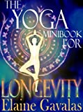 THE YOGA MINIBOOK FOR LONGEVITY (THE YOGA MINIBOOK SERIES)