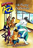 Heroes A2Z #11: Kung Fu Kitties (Heroes A to Z, A Funny Chapter Book Series For Kids)