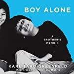 Boy Alone: A Brother's Memoir | Karl Taro Greenfeld