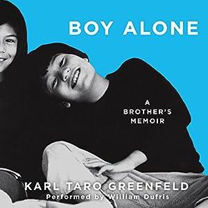 Boy Alone: A Brother's Memoir | [Karl Taro Greenfeld]