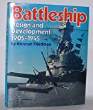 Battleship Design and Development, 1905-45 (0851771351) by Friedman, Norman