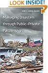 Managing Disasters through Public-Pri...