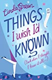 Things I Wish I'd Known Linda Green