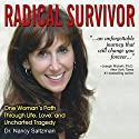 Radical Survivor: One Woman's Path through Life, Love, and Uncharted Tragedy Audiobook by Nancy Saltzman Narrated by Nancy Saltzman