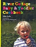 Cover of River Cottage Baby and Toddler Cookbook by Nikki Duffy 1408807564