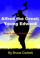 Alfred the Great; Young Edward (The Ambrose Series)