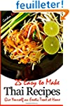 25 Easy to Make Thai Recipes: Give Yo...