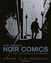 Free How to Draw Noir Comics: The Art and Technique of Visual Storytelling Ebook & PDF Download