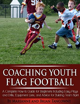Amazon.com: Coaching Youth Flag Football - A Complete How ...