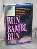 Run, Bambi, Run: The Beautiful Ex-Cop and Convicted Murderer Who Escaped to Freedom and Won America's Heart (1559721030) by Radish, Kris