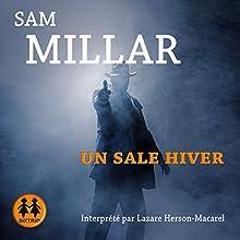 Un sale hiver | Livre audio Auteur(s) : Sam Millar Narrateur(s) : Lazare Herson-Macarel