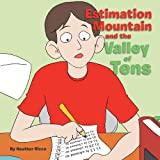 Estimation Mountain and the Valley of Tens